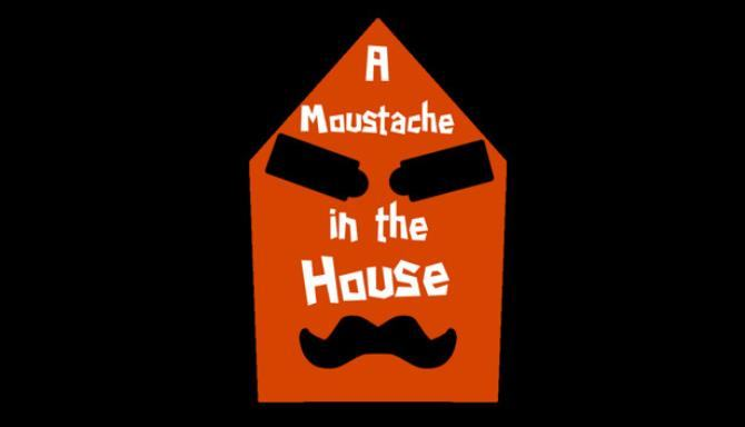 #1 DownLoad A Moustache in the House mới cập nhật